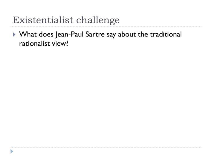 Existentialist challenge