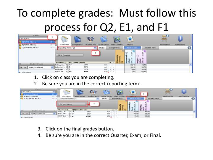To complete grades:  Must follow this process for Q2, E1, and F1