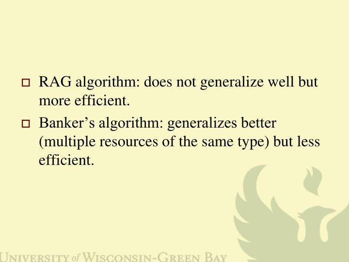 RAG algorithm: does not generalize well but more efficient.
