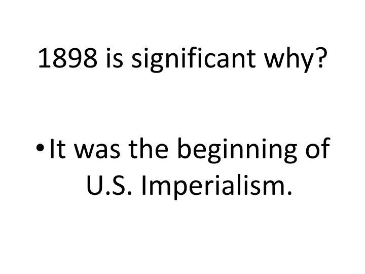 1898 is significant why?