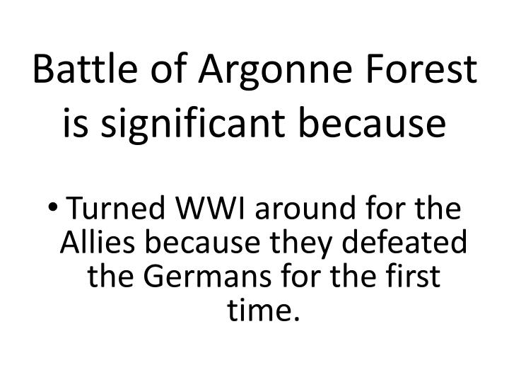 Battle of Argonne Forest is significant because