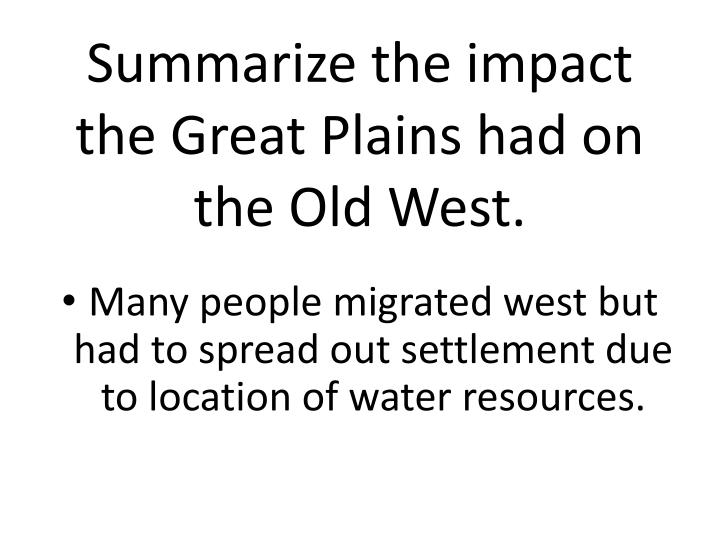 Summarize the impact the Great Plains had on the Old West.