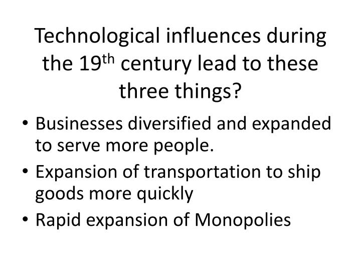 Technological influences during the 19