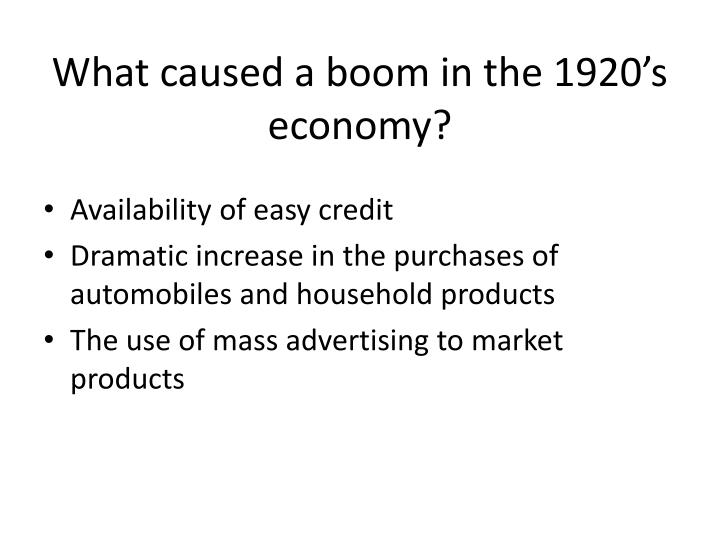 What caused a boom in the 1920's economy?