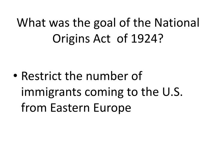 What was the goal of the National Origins Act  of 1924?
