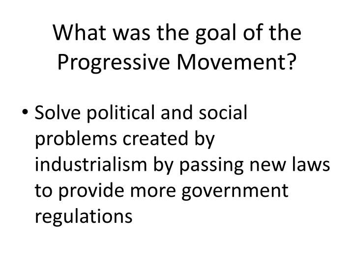 What was the goal of the Progressive Movement?