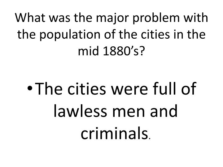 What was the major problem with the population of the cities in the mid 1880's?
