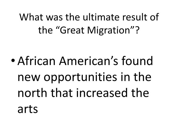 """What was the ultimate result of the """"Great Migration""""?"""