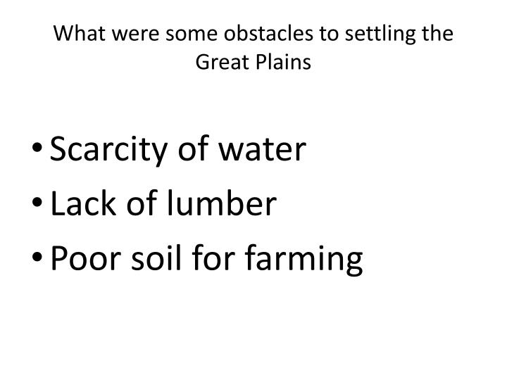 What were some obstacles to settling the Great Plains