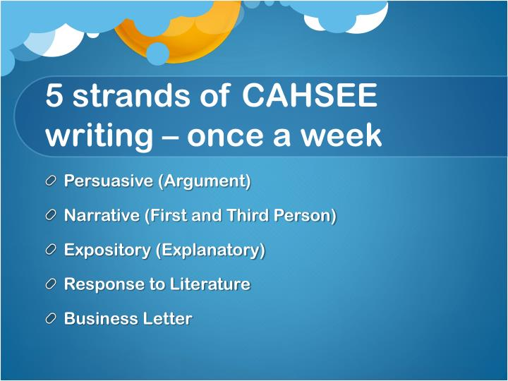 5 strands of CAHSEE writing – once a week