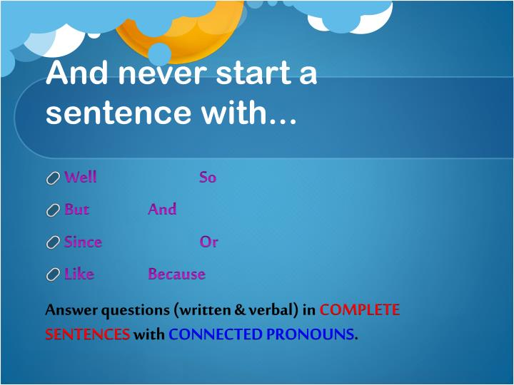 And never start a sentence with...