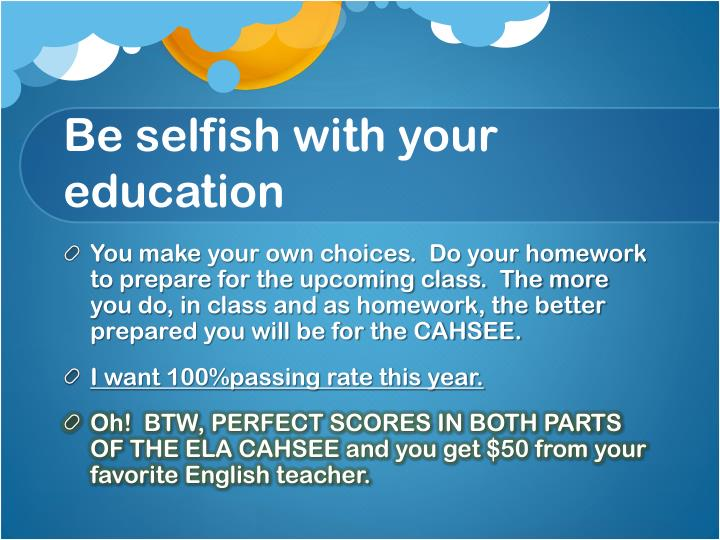 Be selfish with your education