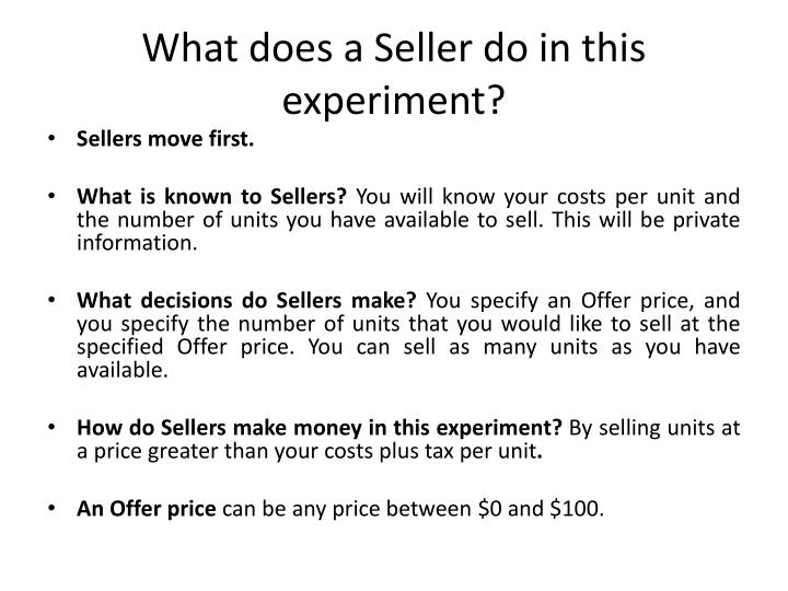 What does a seller do in this experiment