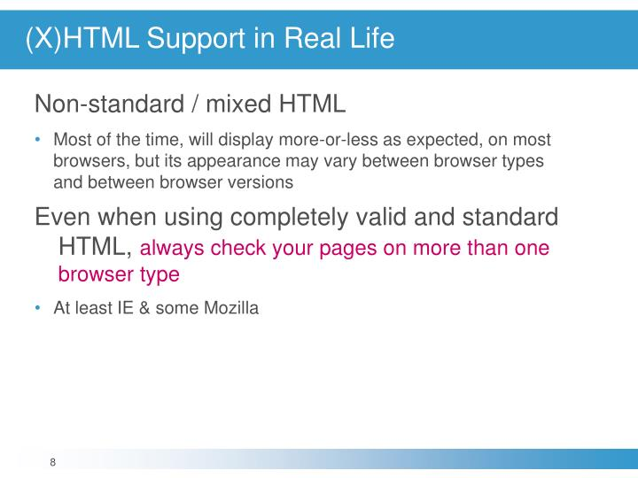 (X)HTML Support in Real Life