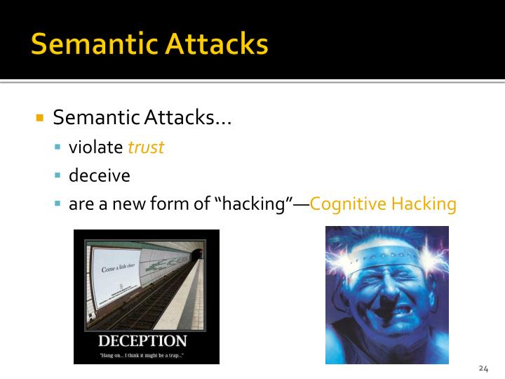 Semantic Attacks