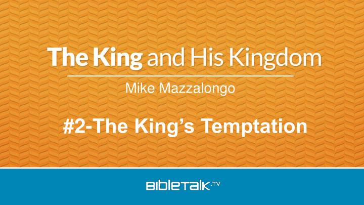2 the king s temptation