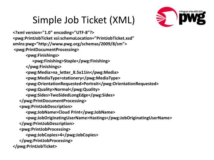 Simple Job Ticket (XML)