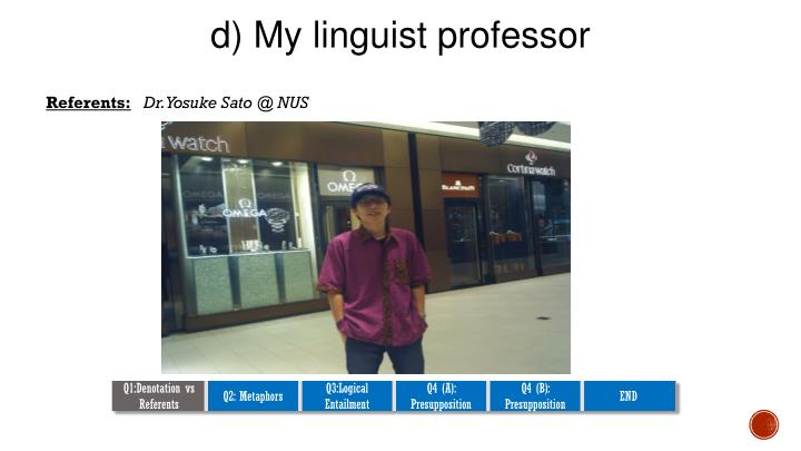 d) My linguist professor