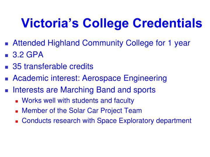 Victoria's College Credentials