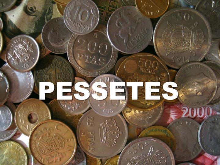 PESSETES
