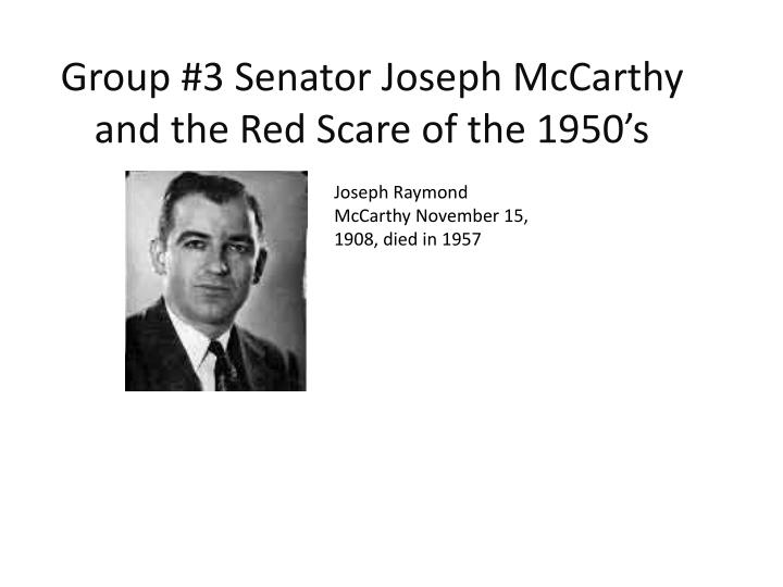 Group 3 senator joseph mccarthy and the red scare of the 1950 s