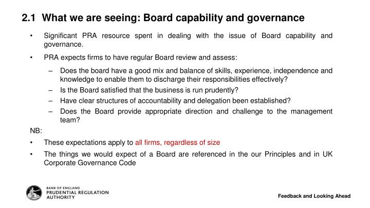 Significant PRA resource spent in dealing with the issue of Board capability and governance.