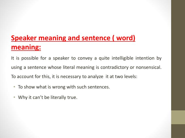 Speaker meaning and sentence ( word) meaning: