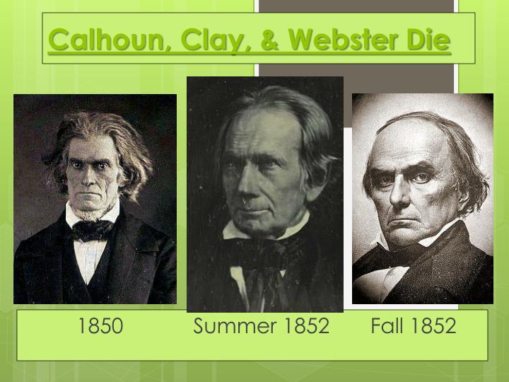 Calhoun, Clay, & Webster Die
