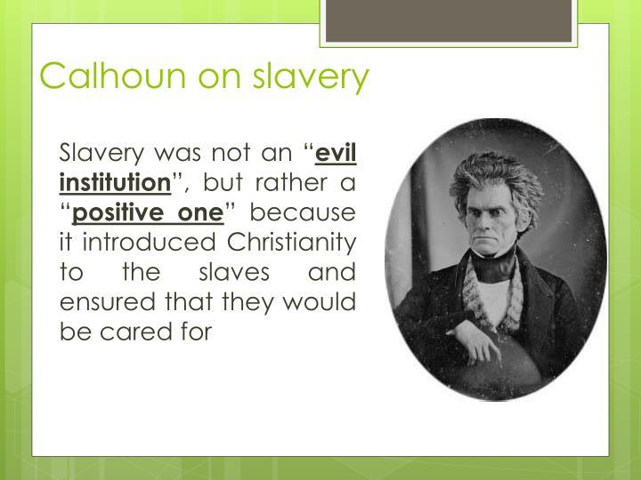 Calhoun on slavery