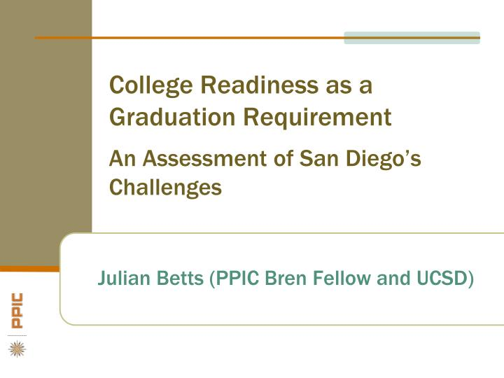 college readiness as a graduation requirement an assessment of san diego s challenges