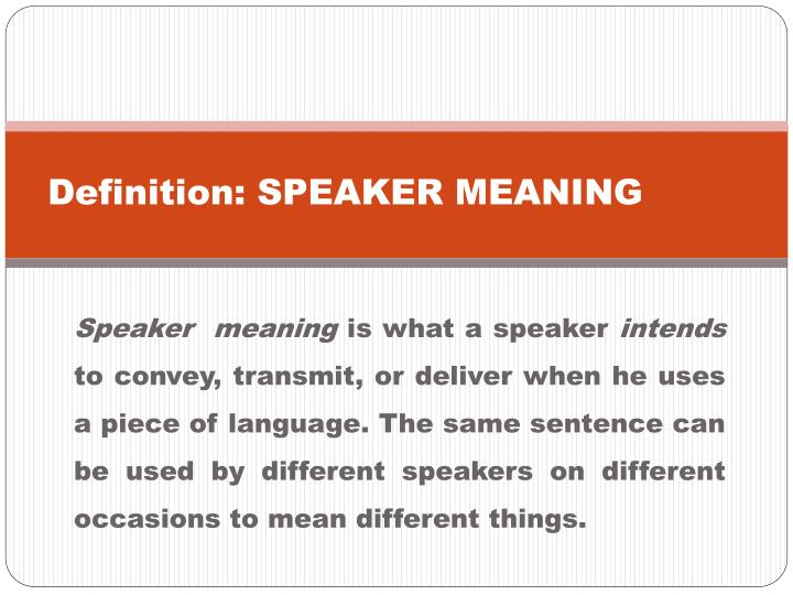 Definition: SPEAKER MEANING