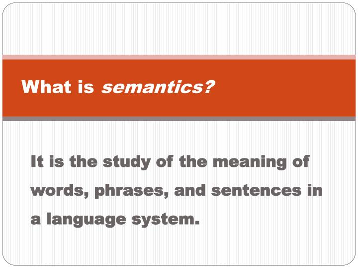 What is semantics