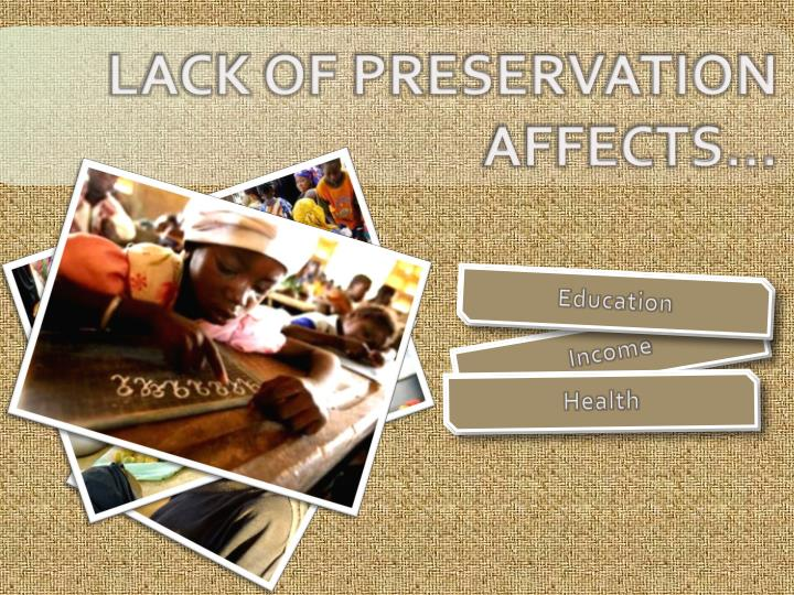 LACK OF PRESERVATION AFFECTS...