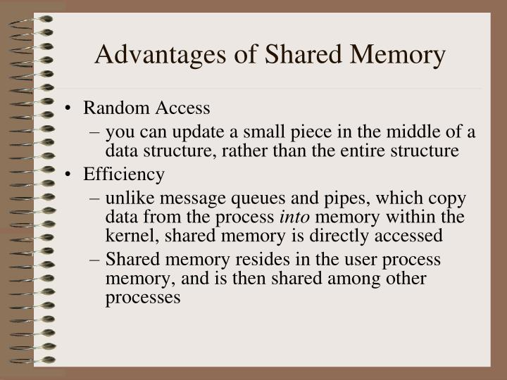 Advantages of Shared Memory