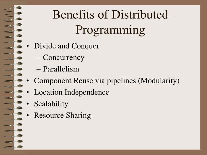 Benefits of Distributed Programming