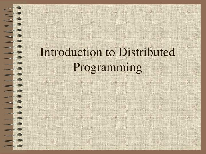 Introduction to Distributed Programming