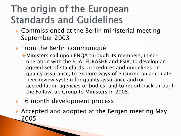 The origin of the European Standards and Guidelines