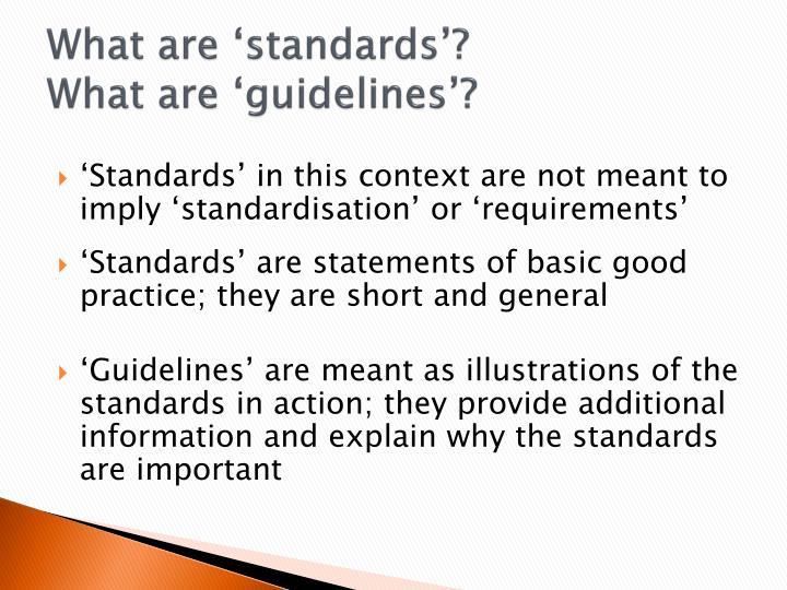 What are 'standards'?