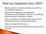 what has happened since 2005