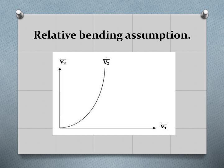 Relative bending assumption