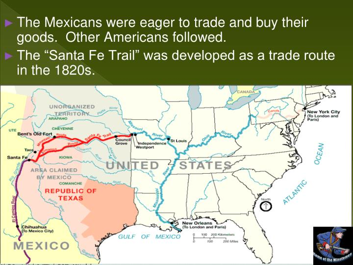 The Mexicans were eager to trade and buy their goods.  Other Americans followed.
