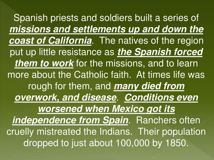 Spanish priests and soldiers built a series of