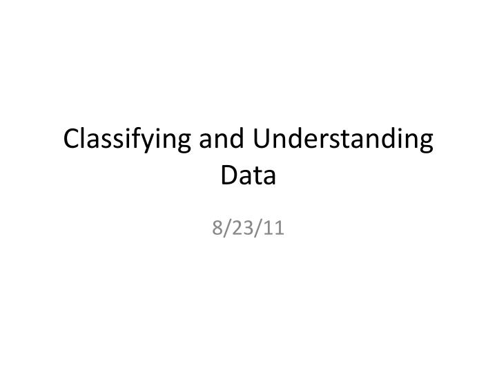 classifying and understanding data