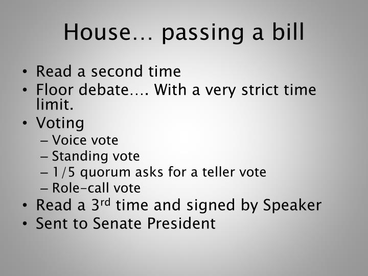 House… passing a bill