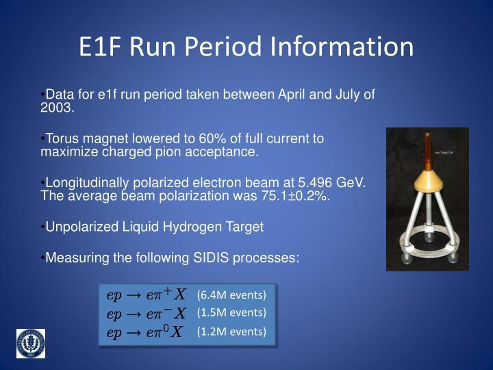 E1F Run Period Information