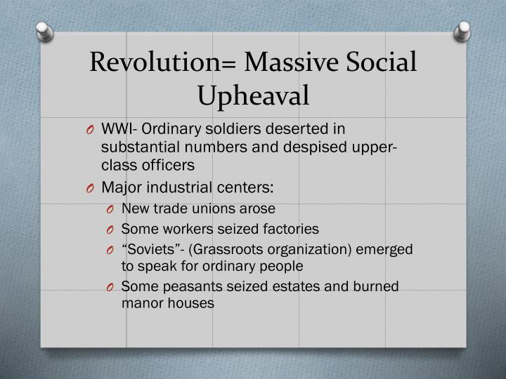 Revolution= Massive Social Upheaval