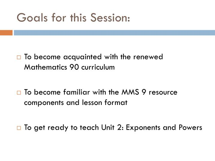 Goals for this Session: