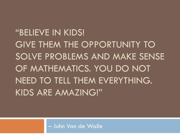 """""""Believe in kids!"""