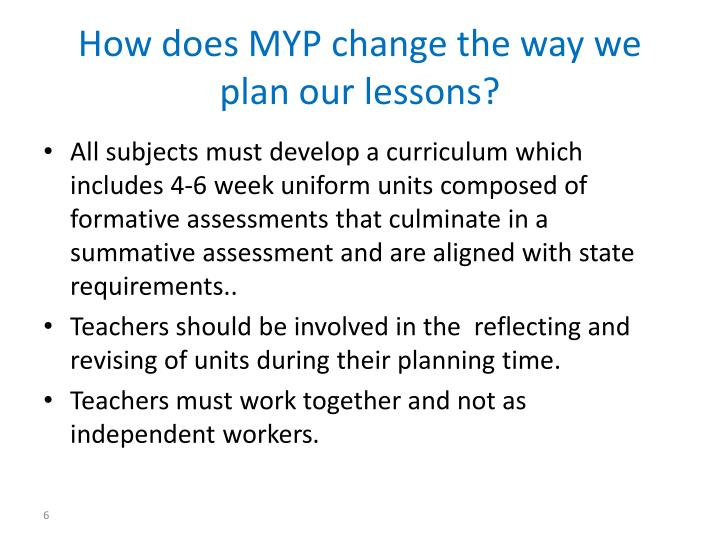 How does MYP change the way we plan our lessons?