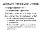 when are parties most unified